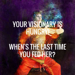 Your Visionary is hungry!When's the last time you fed her-