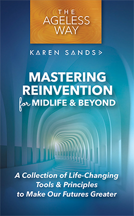 The Ageless Way Mastering Reinvention