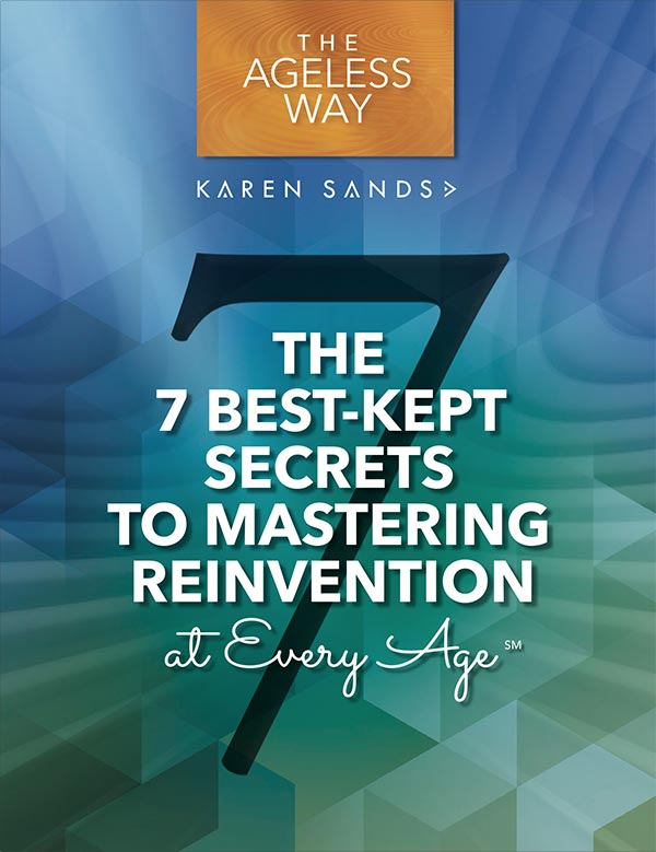 The 7 Best-Kept Secrets to Mastering Reinvention at Every Age