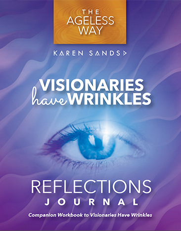 Visionaries Have Wrinkles Reflections Journal